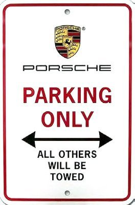 Porsche Parking Only Sign, Genuine Product